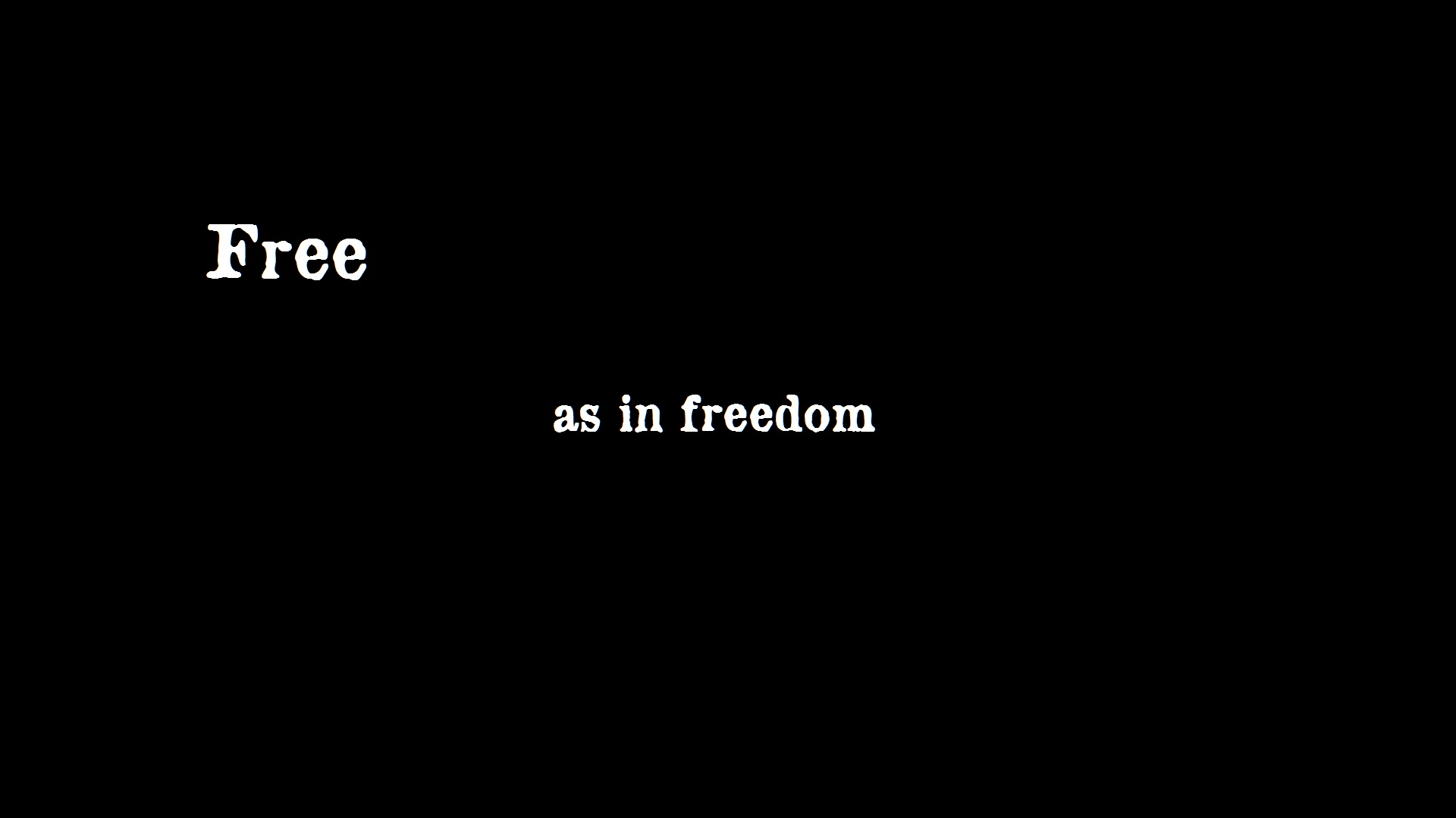 "Frase: free as in freedom. Significado ""Livre como na liberdade"""
